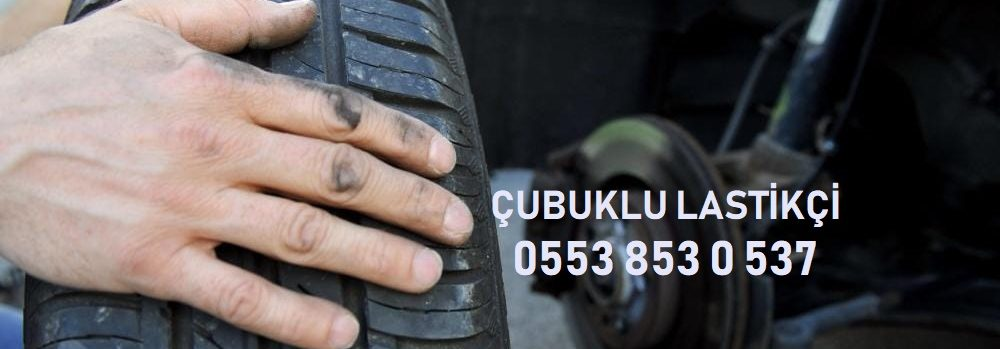 Çubuklu Mobil Lastik Yol Yardım 0553 853 0 537