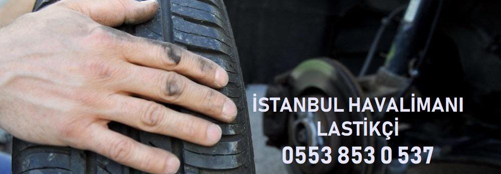 İstanbul Havalimanı 7/24 Lastikçi 0553 853 0 537