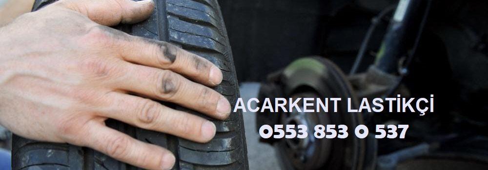 Acarkent Lastikçi 0553 853 0 537