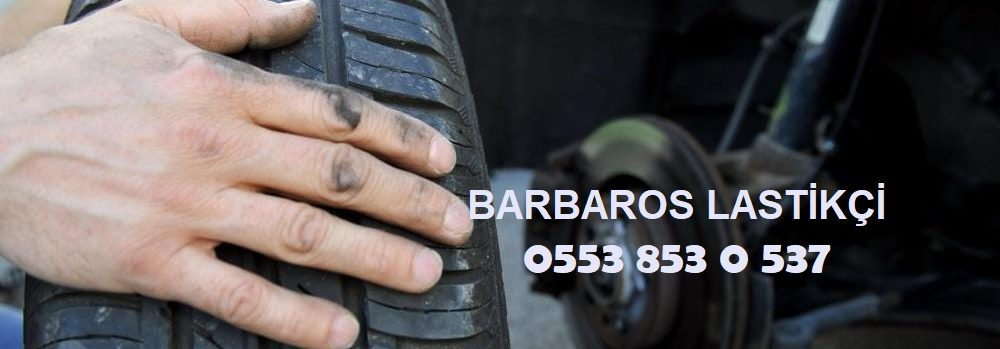 Barbaros Lastikçi 0553 853 0 537